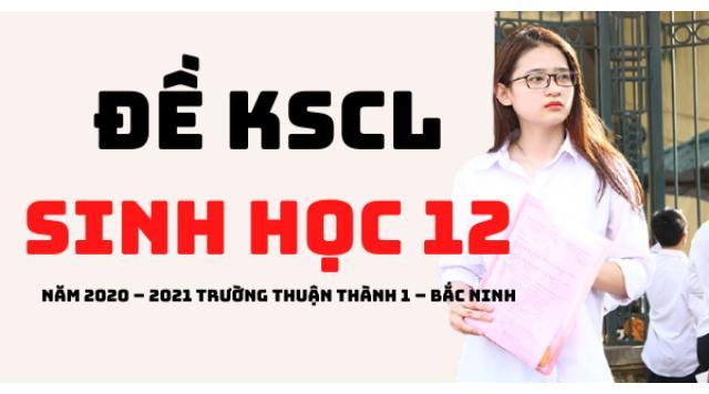 Đề khảo sát Sinh học 12 lần 2 năm 2020 – 2021 trường Thuận Thành 1 – Bắc Ninh